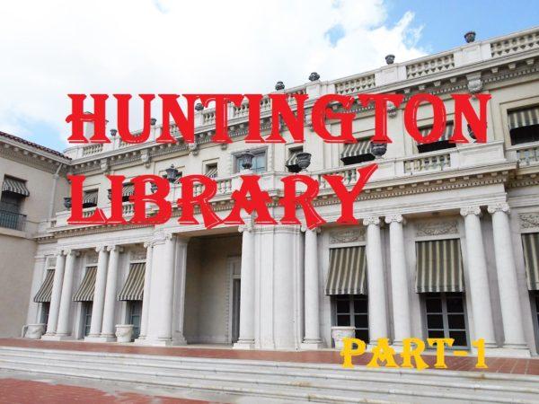 大富豪の邸宅 ハンティントン・ライブラリー